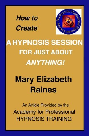 Article: How to Create a Hypnosis Session for Just About Anything (Hypnosis and Guided Imagery)