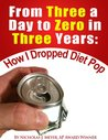From Three a Day to Zero in Three Years: How I Dropped Diet Pop