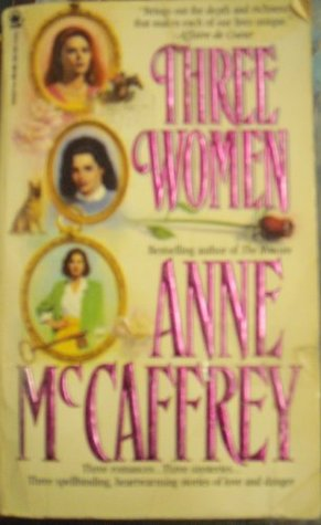 Three Women by Anne McCaffrey