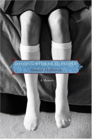 Driving with Dead People by Monica Holloway