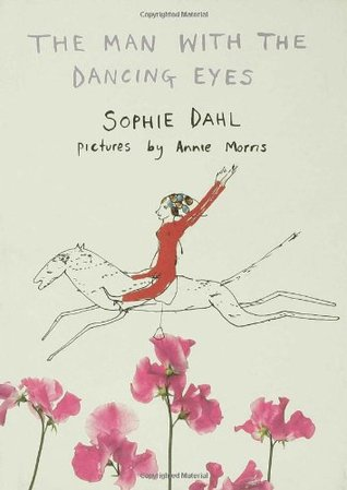 The Man With The Dancing Eyes by Sophie Dahl