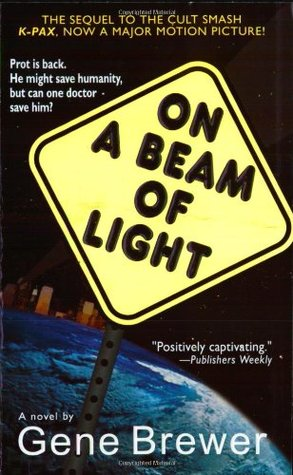 On a Beam of Light (K-Pax #2) - Gene Brewer