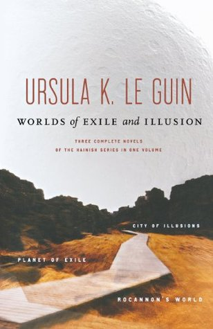 Worlds of Exile and Illusion: Rocannon's World, Planet of Exile, City of Illusions (Hainish Cycle, #1-3)