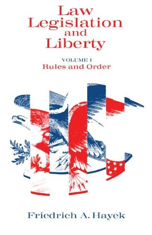 Rules and Order by Friedrich A. Hayek