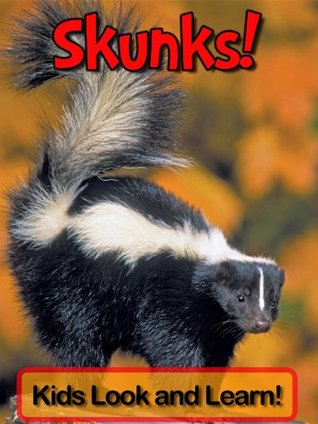 Skunks! Learn About Skunks and Enjoy Colorful Pictures - Look and Learn! (50+ Photos of Skunks)