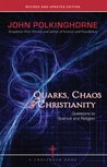 Quarks, Chaos  Christianity: Questions to Science And Religion