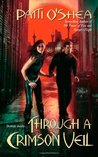 Through a Crimson Veil (Crimson City, #3)