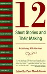 12 Short Stories and Their Making: An Anthology with Interviews