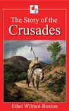 The Story of the Crusades (Illustrated)