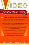 Video Scriptwriting: How to Write for the $4 Billion Commercial Video Market