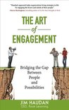 The Art of Engagement : Bridging the Gap Between People and Possibilities