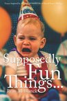 Supposedly Fun Things...: Essays Inspired by the Creative Nonfiction of David Foster Wallace