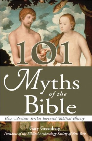 101 Myths of the Bible by Gary Greenberg