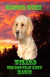 Wizard the dog that knew Magic (Magic mysteries)