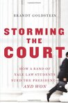 Storming the Court: How a Band of Yale Law Students Sued the President--And Won