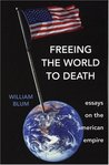Freeing the World to Death: Essays on the American Empire