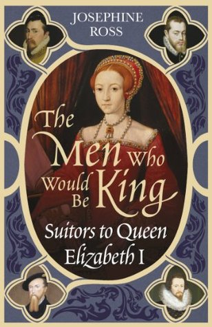 The Men Who Would Be King by Josephine Ross