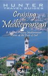 Cruising the Mediterranean: A Guide to the Ships & Ports of Call