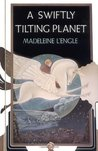 A Swiftly Tilting Planet (A Wrinkle in Time Quintet, #3)