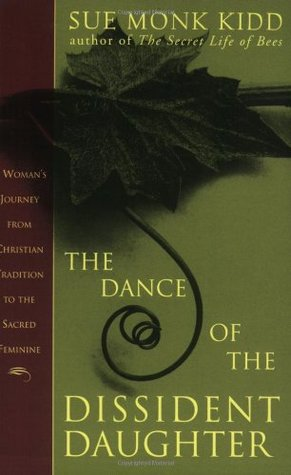 The Dance of the Dissident Daughter by Sue Monk Kidd