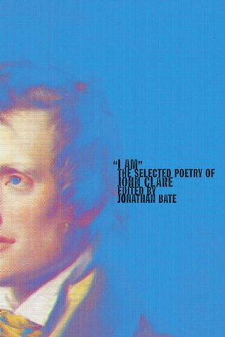 """I Am"": The Selected Poetry of John Clare"