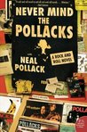 Never Mind the Pollacks: A Rock and Roll Novel