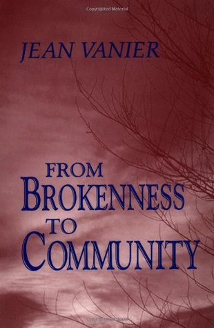 From Brokenness to Community by Jean Vanier