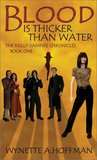 Blood Is Thicker Than Water (The Reilly Vampire Chronicles, Book One)
