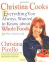 Christina Cooks: Everything You Always Wanted to Know About Whole Foods But Were Afraid to Ask