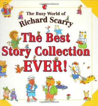 The Best Story Collection EVER! by Richard Scarry