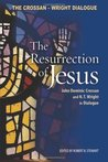 The Resurrection of Jesus: John Dominic Crossan & N.T. Wright in Dialogue