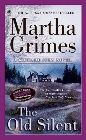 The Old Silent by Martha Grimes