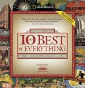 The 10 Best of Everything, Second Edition: An Ultimate Guide for Travelers (National Geographic the Ten Best of Everything)