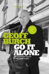 Go It Alone: The Streetwise Secrets of Self-Employment