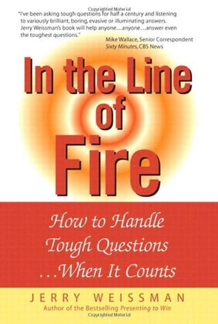 In the Line of Fire by Jerry Weissman