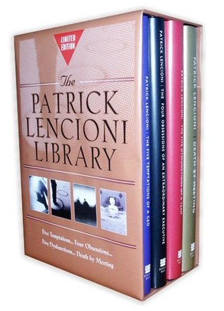 Patrick Lencioni Library (Five Temptations of a CEO; Four Obsessions of an Extraordinary Executive; Five Dysfunctions of a Team; Death by Meeting)