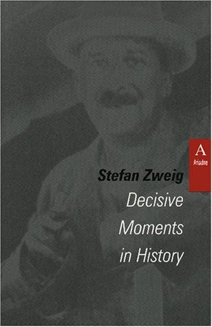 Decisive Moments in History by Stefan Zweig