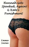 Hannah Gets Spanked, Again! & Kate's Punishment, Stories 4 & 5 (Spanking Stories From The Law Office of Campbell, Blackstone & Park)
