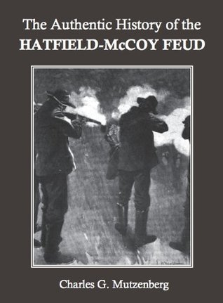 The Authentic History of the Hatfield-McCoy Feud