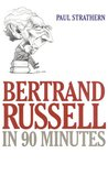 Bertrand Russell in 90 Minutes  (Philosophers in 90 Minutes)