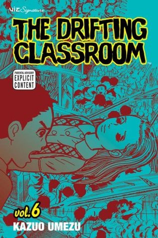 The Drifting Classroom, Vol. 6 by Kazuo Umezu