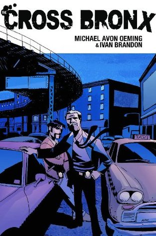 The cross bronx volume 1 by ivan brandon reviews discussion