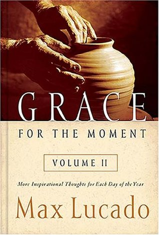 Grace for the Moment Volume II by Max Lucado