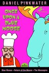 Once Upon A Blue Moose