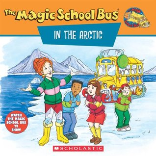 The Magic School Bus in the Arctic: A Book About Heat: A Book About Heat