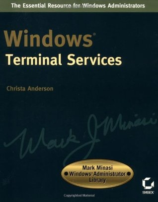 Windows Terminal Services: Mark Minasi Windows?administrator Library