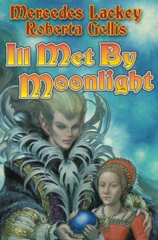Ill Met by Moonlight by Mercedes Lackey