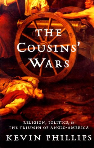 The Cousins' Wars by Kevin Phillips