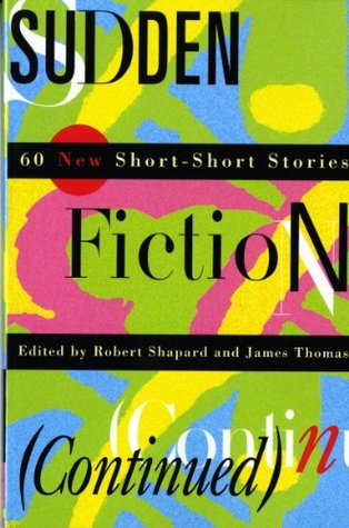 Sudden Fiction (Continued) by Robert Shapard