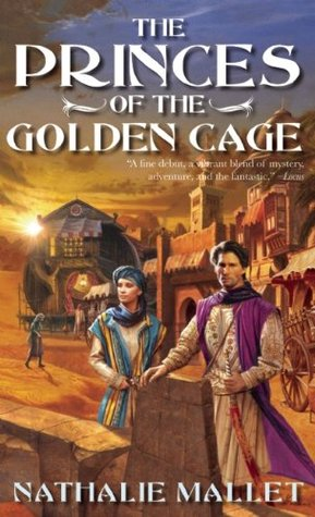 The Princes of the Golden Cage by Nathalie Mallet
